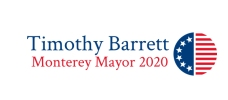 Elect Timothy Barrett - Monterey Mayor 2020